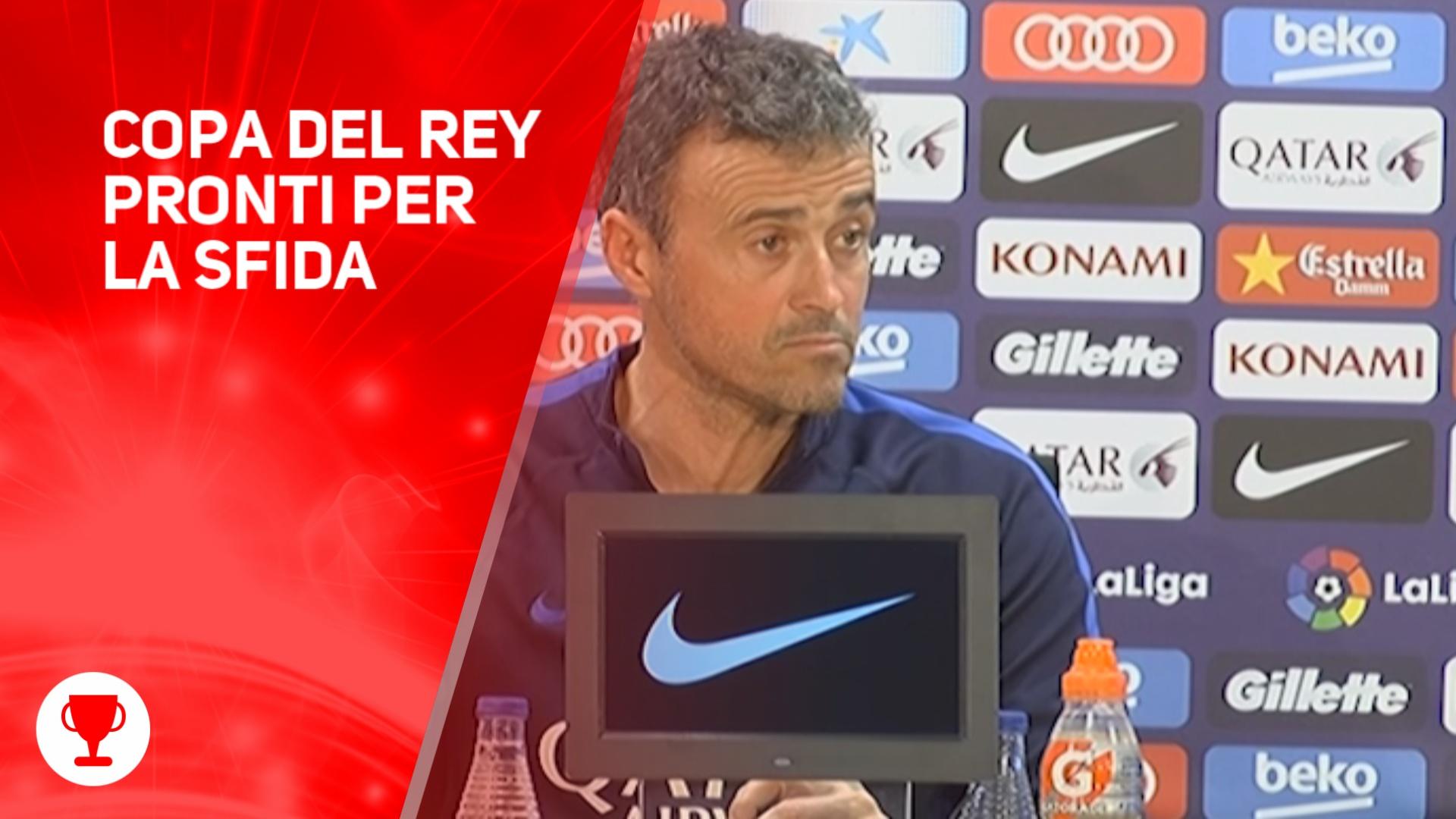 Copa del Rey, le previsioni di Louis Enrique