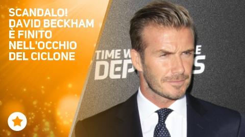 David Beckham al centro dello scandalo, ecco perche'