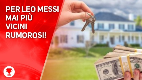 Vicini rumorosi? La soluzione ce l'ha Leo Messi!