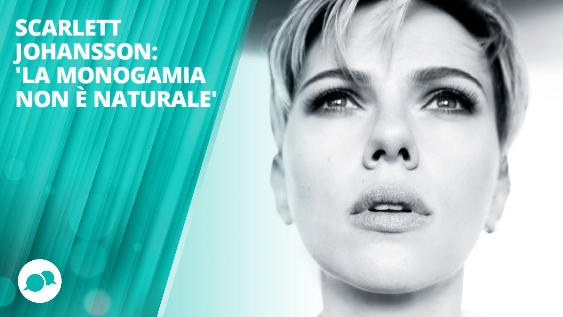 Scarlett Johansson non crede alla monogamia!
