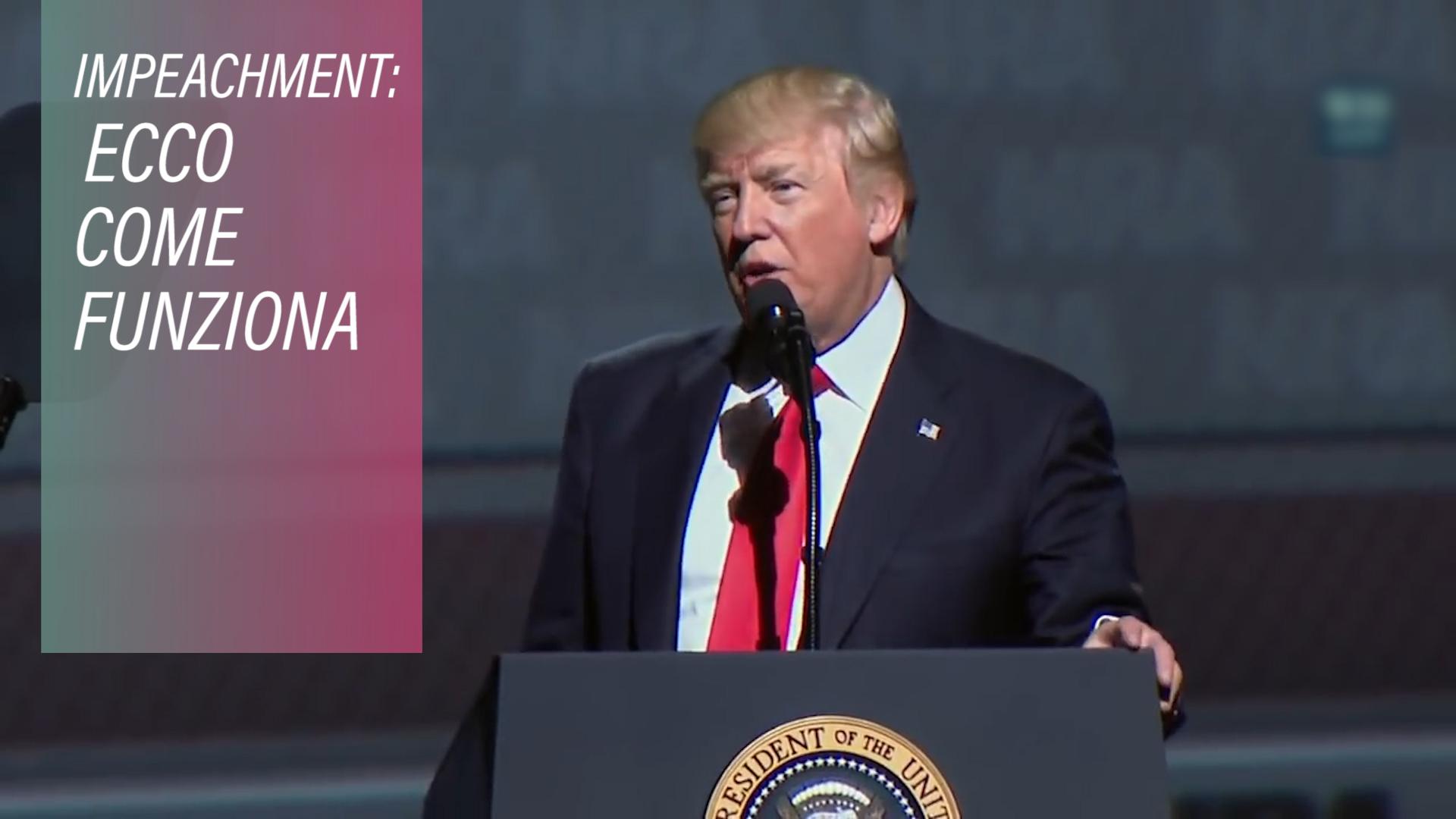 Impeachment: e' l'ora di Trump?